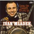 MLADEK IVAN - BANJO BAND STORY (2CD)