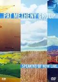 Metheny Pat Group - Speaking Of Now Live