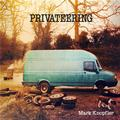 KNOPFLER MARK: PRIVATEERING - 2LP