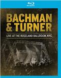 Bachman & Turner - Live At The Roseland Ballroom, Nyc BLU-RAY