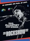 Paul McCartney & Wings - Rockshow: In Concert. On Film. At Last.