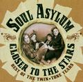 SOUL ASYLUM - CLOSER TO THE STARS: BEST OF THE TWIN TONE YEARS