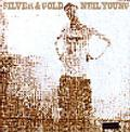 YOUNG NEIL: SILVER AND GOLD - LP