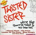 TWISTED SISTER - WE'RE NOT GONNA TAKE IT AND OTHER HITS