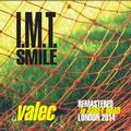 I.M.T.SMILE - VALEC (REMASTERED 2014)
