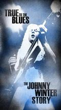 WINTER JOHNNY - TRUE TO THE BLUES: JOHNNY WINTER STORY (4CD)