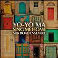 YO-YO MA / SILK ROAD ENSEMBLE - SING ME HOME