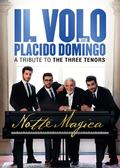 Il Volo with Placido Domingo - Notte Magica: Tribute to the Three Tenors