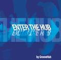 GROOVEHUB - ENTER THE HUB