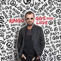 STARR RINGO: GIVE MORE LOVE - LP