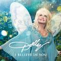 PARTON DOLLY - I BELIEVE IN YOU