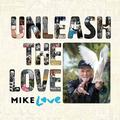 LOVE MIKE - UNLEASH THE LOVE (2CD)