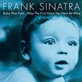 SINATRA FRANK: BABY BLUE EYES... MAY THE FIRST VOICE YOU HEAR BE MINE (180 GRAM) - 2LP