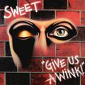 SWEET: GIVE US A WINK - LP