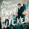 PANIC! AT THE DISCO: PRAY FOR THE WICKED - LP