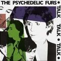 PSYCHEDELIC FURS, THE: TALK TALK TALK (180 GRAM) - LP