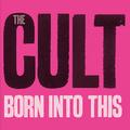 CULT: BORN INTO THIS (180 GRAM) - LP