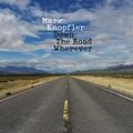 KNOPFLER MARK - DOWN THE ROAD WHEREVER (DELUXE)