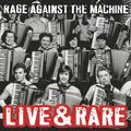 RAGE AGAINST THE MACHINE: LIVE & RARE /RSD 2018/ (180 GRAM) - 2LP