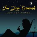 FUN LOVIN' CRIMINALS: ANOTHER MIMOSA - LP