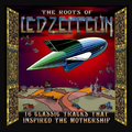 LED ZEPPELIN - ROOTS OF LED ZEPPELIN (VARIOUS)