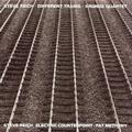REICH STEVE / KRONOS QUARTET / METHENY PAT: DIFFERENT TRAINS / ELECTRIC COUNTERPOINT - LP