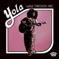 YOLA: WALK THROUGH FIRE - LP
