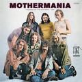 ZAPPA FRANK & THE MOTHERS OF INVENTION: MOTHERMANIA - THE BEST OF THE MOTHERS (180 GRAM) - LP
