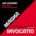 COLEMAN JAZ: MAGNA INVOCATIO - A GNOSTIC MASS FOR CHOIR AND ORCHESTRA INSPIRED BY THE SUBLIME MUSIC OF KILLING JOKE - 2LP