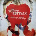 WHITE BUFFALO, THE: SHADOWS, GREYS & EVIL WAYS - LP
