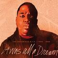 NOTORIOUS B.I.G.: IT WAS ALL A DREAM - THE NOTORIOUS B.I.G. 1994-1999 /RSD 2020/ /RSD 2020/  (180 GRAM) - 9LP