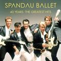 SPANDAU BALLET: 40 YEARS - THE GREATEST HITS - 2LP