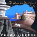 CROWDED HOUSE: DREAMERS ARE WAITING (180 GRAM) - LP