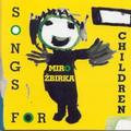 ZBIRKA MIROSLAV - SONGS FOR CHILDREN